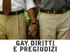 Gay. Diritti e pregiudizi